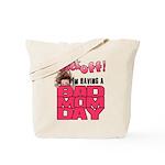 Bad Mom Day Tote Bag
