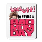 Bad Mom Day Mousepad
