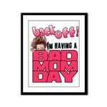 Bad Mom Day Framed Panel Print