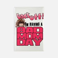 Bad Mom Day Rectangle Magnet