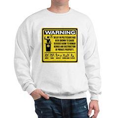 Politicians Warning Sweatshirt