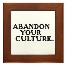 ABANDON YOUR CULTURE -  Framed Tile
