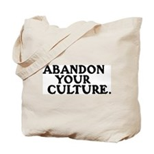 ABANDON YOUR CULTURE -  Tote Bag