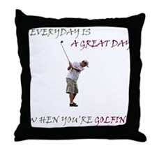Great Day When You Golf Throw Pillow