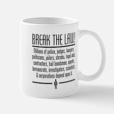 Break'n the Law Mug
