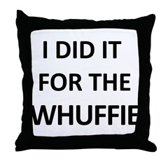 Do it for the Whuffie Throw Pillow