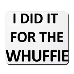 Do it for the Whuffie Mousepad