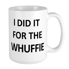 Do it for the Whuffie Mug