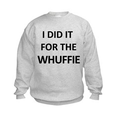 Do it for the Whuffie Sweatshirt