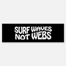 SURF WAVES NOT WEBS!!!