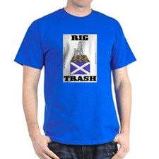 Scottish Rig Trash T-Shirt,Oil,Gas,Gift