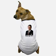 Reagan Miss Me Yet Dog T-Shirt