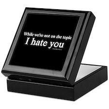 I Hate You Keepsake Box