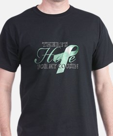 There's Hope for Ovarian Cancer Cousin T-Shirt