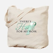 There's Hope for Ovarian Cancer Mom Tote Bag