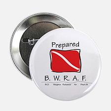 "Prepared - BWRAF 2.25"" Button"