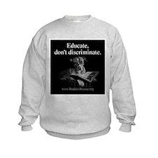 Educate, Don't Discriminate Sweatshirt