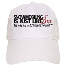 Snowmobiling like sex Baseball Cap