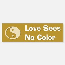 Love Sees No Color Bumper Sticker (B)