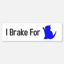 I Brake for Cats (B) Bumper Bumper Sticker