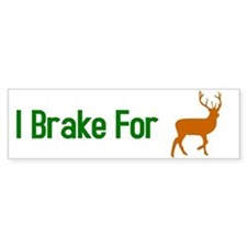 I Brake for Deer Bumper Sticker