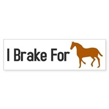I Brake for Horses Bumper Sticker