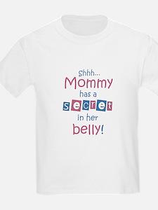 Shhh... Mommy has a secret T-Shirt