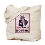 You Are A Douche! Tote Bag
