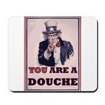 You Are A Douche! Mousepad