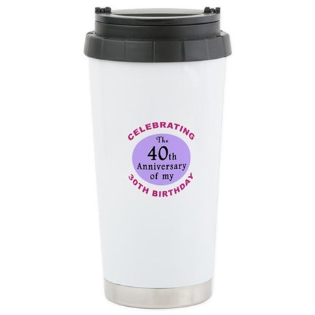 Funny 70th Birthday Gag Stainless Steel Travel Mug