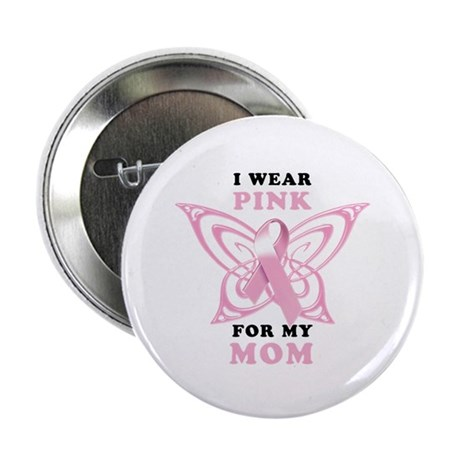 """I Wear Pink for my Mom 2.25"""" Button"""