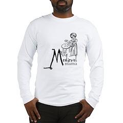Medieval Mama I Long Sleeve T-Shirt
