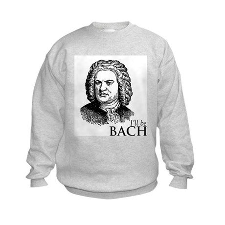 I'll Be Bach Kids Sweatshirt