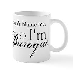 I'm Baroque Mug