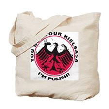 You Bet I'm Polish Tote Bag