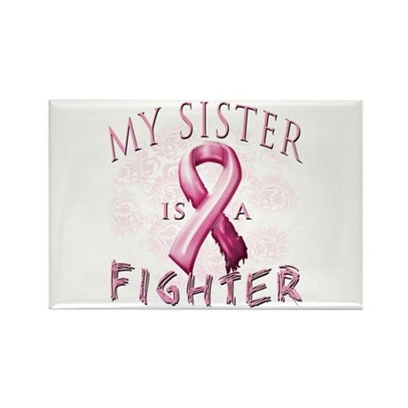 My Sister Is A Fighter Rectangle Magnet (100 pack)