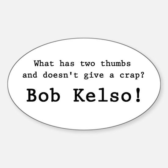 'Bob Kelso!' Sticker (Oval)