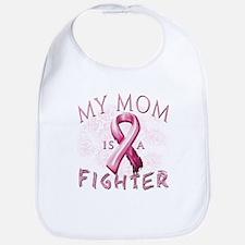 My Mom Is A Fighter Bib