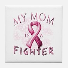 My Mom Is A Fighter Tile Coaster