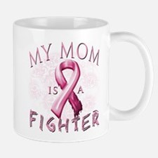 My Mom Is A Fighter Mug