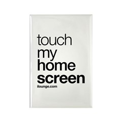 Touch My Home Screen Rectangle Magnet