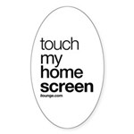 Touch My Home Screen Sticker (Oval 10 pk)