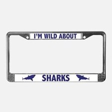 I'm Wild About Sharks License Plate Frame