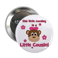 "Little Monkey Is Little Cousi 2.25"" Button"