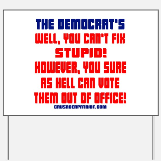 VOTE THEM OUT OF OFFICE! Yard Sign