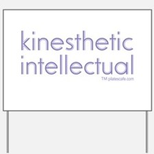 Kinesthetic Intellectual Yard Sign