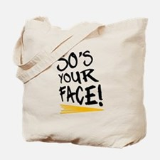 'So's Your Face' Tote Bag
