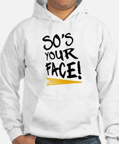 'So's Your Face' Jumper Hoody