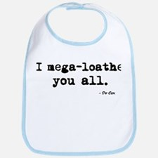 'I mega-loathe you all.' Bib