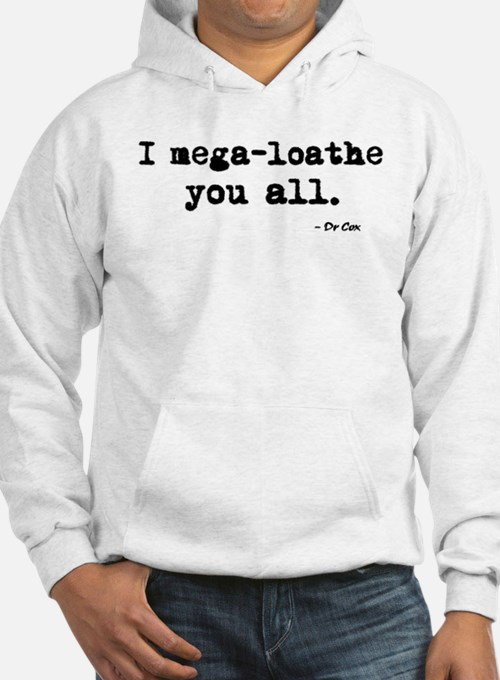 'I mega-loathe you all.' Jumper Hoody